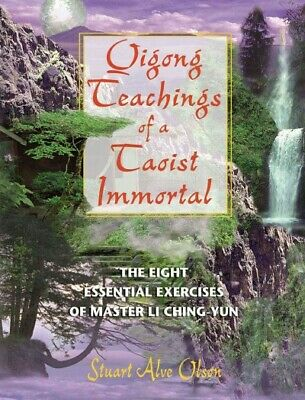 Qigong Teachings of a Taoist Immortal : The Eight Essential Exercises of Mast...