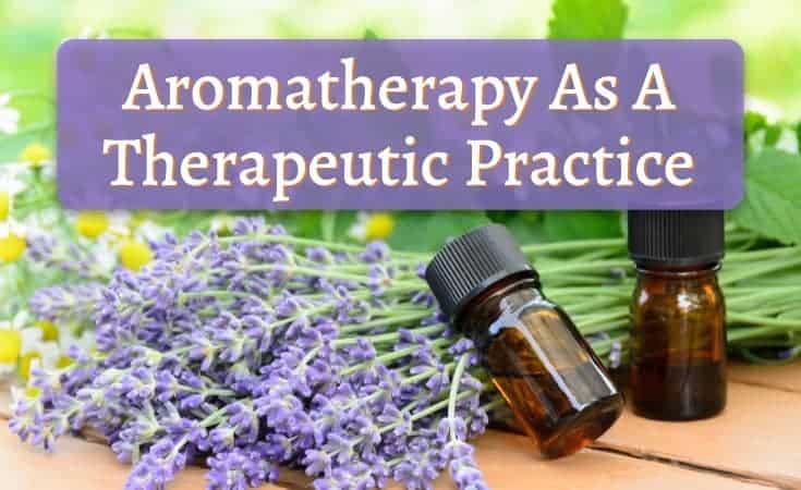 Aromatherapy Oils For Sleep - Aromatherapy As A Therapeutic Practice