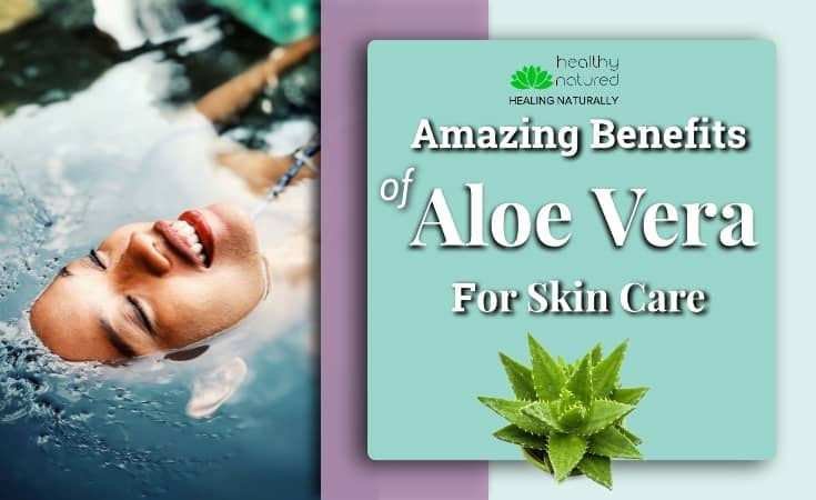 7 Amazing Benefits Of Aloe Vera Skin Care