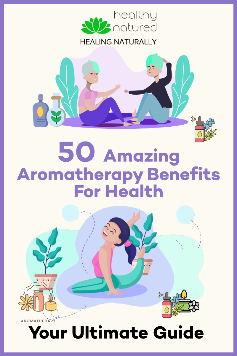 50 Amazing Aromatherapy Benefits For Health – Your Ultimate Guide